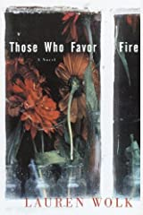 Those Who Favor Fire: A Novel Kindle Edition