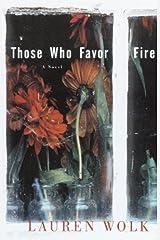 Those Who Favor Fire: A Novel Kindle Edition
