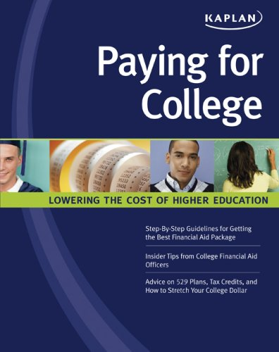 Paying for College: Lowering the Cost of Higher Education (Kaplan Paying for College)