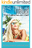 The California Zen Diet: Be lazy, drink wine, and eat pasta! (Law of Attraction for Instant Manifestation Miracles Book 3)