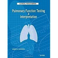 Pulmonary Function Testing & Interpretation (Clinical Focus Series)