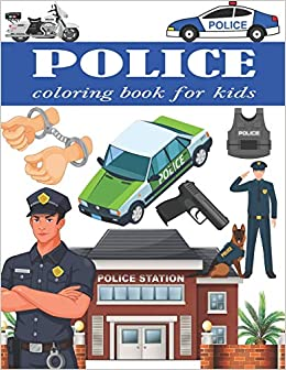 Police Coloring Book For Kids Unique Kids Coloring Pages With Police Designs Police Dogs Policemen Police Cars Police Officers And Much More Journals Giant 9798695305319 Amazon Com Books
