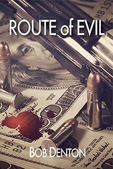 Route of Evil (English Edition) de [Denton, Bob]
