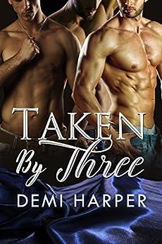 Taken By Three by [Harper, Demi, Hunt, Delilah]