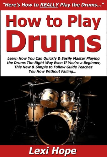 How to Play Drums: Learn How You Can Quickly & Easily Master Playing the Drums The Right Way Even If You're a Beginner, This New & Simple to Follow Guide Teaches You How Without Failing (Learn And Master Drums compare prices)