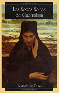 Les Noces noires de Guernaham par Anatole Le Braz