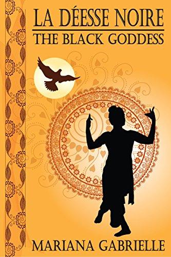 La Déesse Noire: The Black Goddess (Masala Rajah Book 1)
