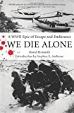 Image of We Die Alone: A WWII Epic of Escape and Endurance