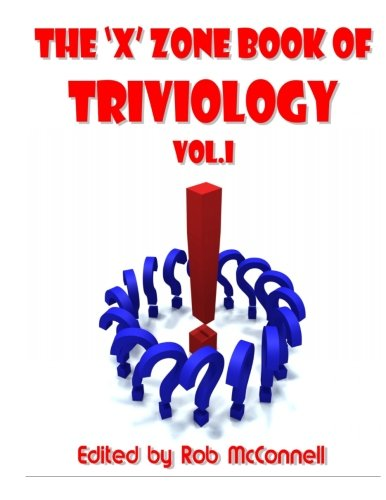 The 'X' Zone Book of Triviology: Triviology 101 (Volume 1)