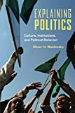 Explaining Politics, Oliver H. Woshinsky, 0415960789