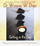 Getting in the Gap: Making Conscious Contact with God Through Meditation (Book & CD) by Wayne W. Dyer (December 3, 2002) Hardcover