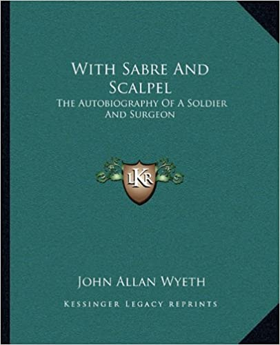 Book With Sabre And Scalpel: The Autobiography Of A Soldier And Surgeon