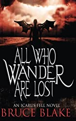 All Who Wander Are Lost: An Icarus Fell Novel (Volume 2)
