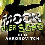 Moon Over Soho: Peter Grant, Book 2 | Ben Aaronovitch