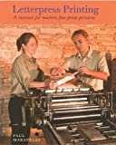 Letterpress Printing, A Manual for Modern Fine Press Printers