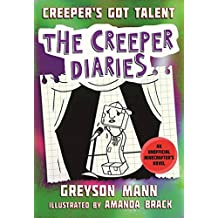 Creeper's Got Talent: The Creeper Diaries, An Unofficial Minecrafter's Novel, Book Two