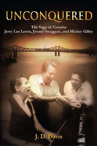 Unconquered:The Saga of Cousins Jerry Lee Lewis, Jimmy Swaggart, and Mickey Gilley]()