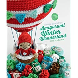 Amigurumi Winter Wonderland: 15 Original Crochet Patterns