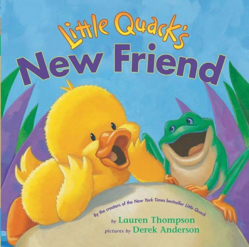 Amazon | Little Quack's New Friend (Classic Board Books) | Thompson, Lauren, Anderson, Derek | New Experiences