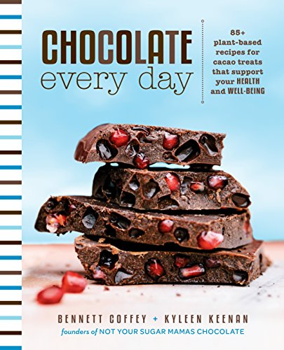 Chocolate Every Day  85  Plant Based Recipes For Cacao Treats That Support Your Health And Well Being