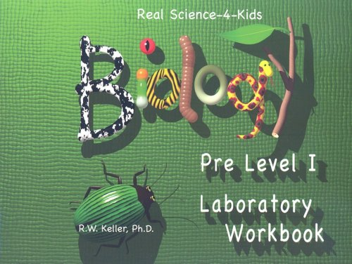 Real Science-4-Kids Biology Pre-Level I Student Workbook
