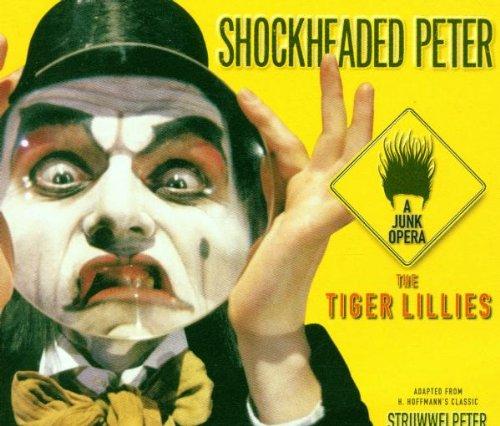 Tigers London - Shockheaded Peter: A Junk Opera (1998 Original London Cast)