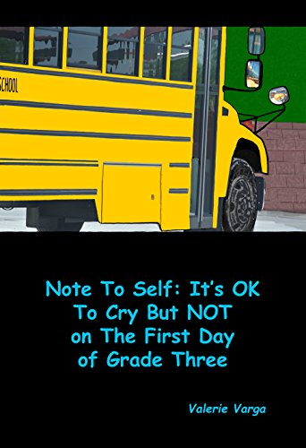 Note To Self: It's OK to Cry But NOT on the First Day of Grade Three (English Edition)