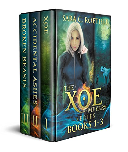 Xoe Meyers Trilogy: Books 1-3: Xoe, Accidental Ashes, and Broken Beasts (Xoe Meyers Young Adult Fantasy/Horror Series Book 0) by [Roethle, Sara C.]