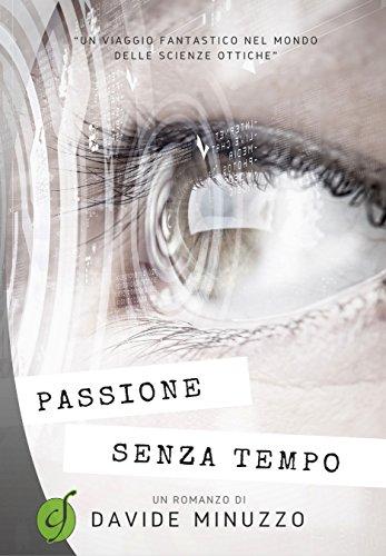 passione-senza-tempo-un-viaggio-fantastico-nel-mondo-delle-scienze-ottiche-green-italian-edition
