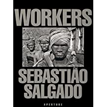 Sebastião Salgado: Workers: An Archaeology of the Industrial Age