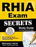 RHIA Exam Secrets Study Guide: RHIA Test Review for the Registered Health Information Administrator Exam (Mometrix Secrets Study Guides) by RHIA Exam Secrets Test Prep Team (2013-02-14)