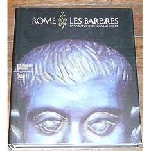 ROME ET LES BARBARES : LA NAISSANCE DU NOUVEAU MONDE