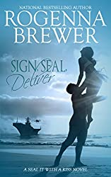 Sign, SEAL, Deliver (SEAL It With A Kiss Book 2)