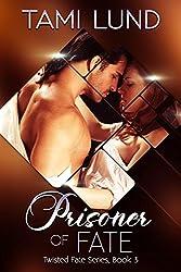 Prisoner of Fate (Twisted Fate Series Book 3)