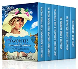 Mail Order Bride: Hope's Favorites SPECIAL EDITION Mail Order Bride 6 Book Box Set (Historical Western Romance) by [Sinclair, Hope]