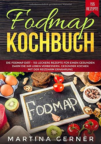 Fodmap Kochbuch  Die Fodmap Diät   155 Leckere Rezepte Für Einen Gesunden Darm Die Ihr Leben Verbessern. Gesünder Kochen Mit Der Reizdarm Ernährung