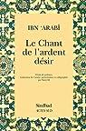 Le Chant de l'ardent désir par Ibn'Arabî