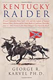 Kentucky Raider: Private Commodore Perry Snell, CSA, and the Capture of General Edward Henry Hobson and His Order Book at Cynthiana, Kentucky, June John Hunt Morgan's Last Kentucky Raid