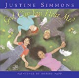 God, Can You Hear Me?, Justine Simmons and Robert Papp, 0061153974