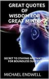 The quotes in this book will empower and encourage you to live your life to the fullest. Start each day with a powerful dose of wisdom, motivation and inspiration as you are guided to take action, overcome fear, boost your self-esteem, create success...