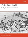 img - for Zulu War 1879: Twilight of a warrior nation (Campaign) book / textbook / text book
