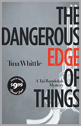 The Dangerous Edge of Things (Tai Randolph Series)