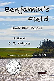 Benjamin's Field: Rescue (Benjamin's Field Trilogy Book 1) by [Knights, J. J.]