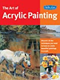 Art of Acrylic Painting: Discover all the techniques you need to know to create beautiful paintings in acrylic (Collector's Series)