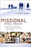 Missional Small Groups (Allelon Missional Series): Becoming a Community That Makes a Difference in the World