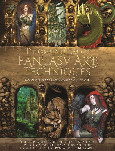 The Compendium of Fantasy Art Techniques: The Step-by-Step Guide to Creating Fantasy Worlds, Mystical Characters, and th