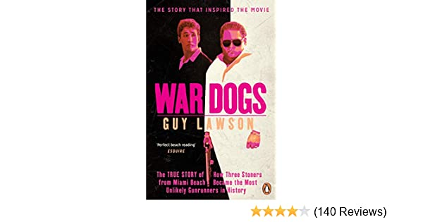 Amazon War Dogs The True Story Of How Three Stoners From Miami