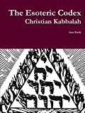 Book cover image for The Esoteric Codex: Christian Kabbalah