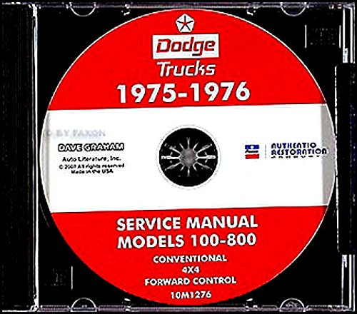 Download A MUST FOR OWNERS, MECHANICS & RESTORERS - 1975 1976 DODGE PICKUP & TRUCK REPAIR SHOP & SERVICE MANUAL CD. GAS & DIESEL MODELS 100, 200, 300, 500, 600, 700, 800, D, S, W, P, Forward Control, Conventional, Bus, Club Cab 2x4, 4x4 pdf
