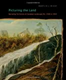 Picturing the Land: Narrating Territories in Canadian Landscape Art, 1500-1950